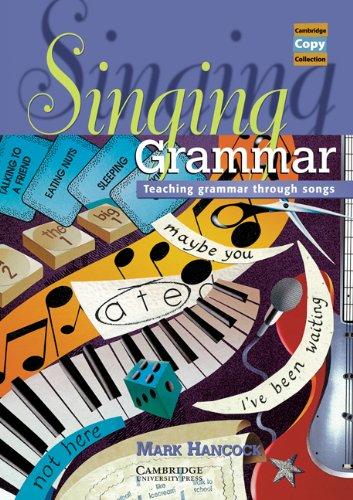 Singing Grammar: Teaching Grammar through Songs (Cambridge Copy Collection)