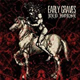 Red Horse by Early Graves (2013-05-04)