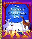The Animals Christmas Eve (Little Golden Book)