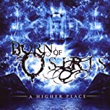 A Higher Place by Born Of Osiris (2009) Audio CD