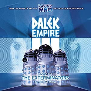 Dalek Empire 3.1 - The Exterminators Radio/TV von Nicholas Briggs Gesprochen von: David Tennant, William Gaunt, Ishia Bennison, Steven Elder, Sarah Mowat
