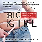 The Wisdom of a Big Girl: Learning to Measure Yourself by a Different Standard   Joanna Arielle Haimowitz