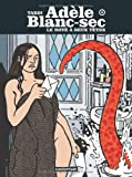 Adèle Blanc-Sec, Tome 6 (French Edition) (2203009527) by Jacques Tardi