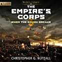 When the Bough Breaks: The Empire's Corps, Book 3 (       UNABRIDGED) by Christopher G. Nuttall Narrated by Jeffrey Kafer