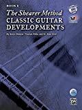 The Shearer Method -- Classic Guitar Developments, Bk 2: Book & DVD