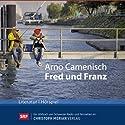 Fred und Franz Hörspiel von Arno Camenisch Gesprochen von: Kurt Grünenfelder, Beat Marti, Ueli Jäggi