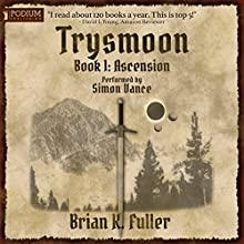 Ascension: The Trysmoon Saga, Book 1 (       UNABRIDGED) by Brian K. Fuller Narrated by Simon Vance