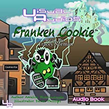 Franken Cookie (       UNABRIDGED) by Amelia Picklewiggle Narrated by Tracey Norman