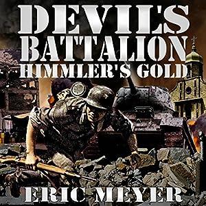 Devil's Battalion: Himmler's Gold Audiobook