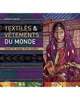 Textiles & vêtements du monde : Carnets de voyage d'une styliste