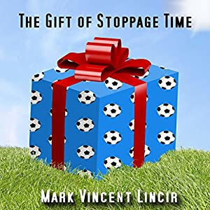 The Gift of Stoppage Time Audiobook