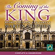 The Coming of the King: Henry Gresham and James I   Martin Stephen