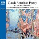 Classic American Poetry Audiobook by Henry Wadsworth Longfellow, Edgar Allan Poe, Ralph Waldo Emerson, Walt Whitman, Robert Frost, e. e. cummings Narrated by Garrick Hagon, Liza Ross, William Hootkins, Kate Harper, James Goode, Alibe Parsons