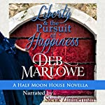 Liberty and the Pursuit of Happiness: Half Moon House, Book 3 | Deb Marlowe