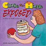 Close To Home Exposed, A Close To Home Collection (0740726722) by McPherson, John