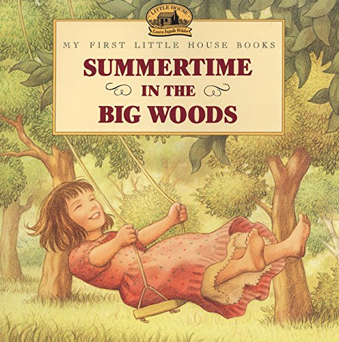Summertime in the Big Woods (My First Little House) PDF
