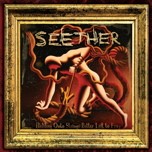 Seether – Holding Onto Strings Better Left to Fray (Deluxe Edition) [FLAC]