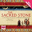 The Sacred Stone Audiobook by The Medieval Murderers Narrated by Paul Matthews