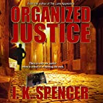 Organized Justice | I. K. Spencer