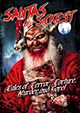Santa's Sickest: Tales Of Terror, Torture, Murder And Gore