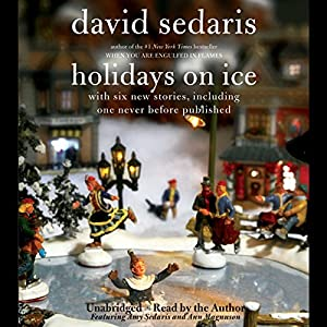 Holidays on Ice: Featuring Six New Stories | [David Sedaris]