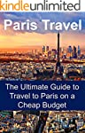 Paris Travel Guide - Paris Travel: Th...