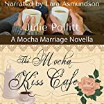 The Mocha Kiss Cafe: Mocha Marriages | Julie Pollitt