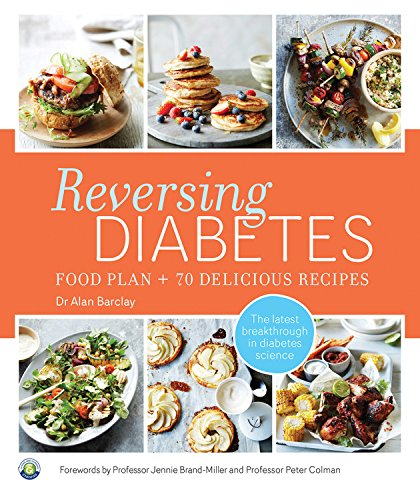 Reversing Diabetes: Food Plan And 70 Delicious Recipes by Alan Barclay