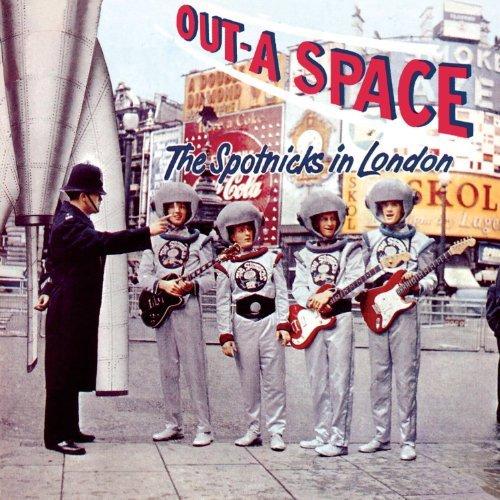 The Spotnicks - Out-A Space - The Spotnicks In London By The Spotnicks (2014-03-17) - Zortam Music