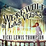 Werewolf in Las Vegas: Wild About You, Book 6 | Vicki Lewis Thompson