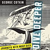 Dive Deeper: Journeys with Moby-Dick  | [George Cotkin]