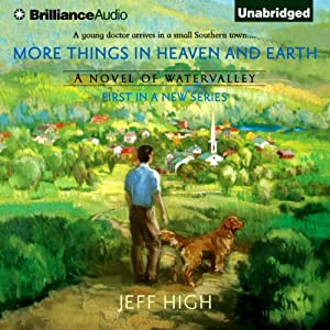 More Things in Heaven and Earth: Watervalley Days, Book 1 | [Jeff High]