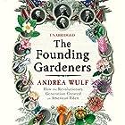 The Founding Gardeners Hörbuch von Andrea Wulf Gesprochen von: Antonia Bath