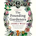 The Founding Gardeners | Andrea Wulf