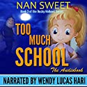 Too Much School: Dusky Hollows, Book 3 Audiobook by Nan Sweet Narrated by Wendy Lucas Hari
