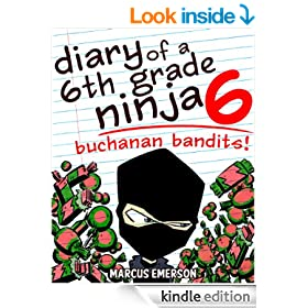 Diary of a 6th Grade Ninja 6: Buchanan Bandits! (a hilarious adventure for children ages 9-12)