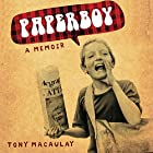 Paperboy: An Enchanting True Story of a Belfast Paperboy Coming to Terms with the Troubles Hörbuch von Tony Macaulay Gesprochen von: Tony Macaulay