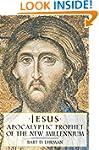 Jesus: Apocalyptic Prophet of the New...