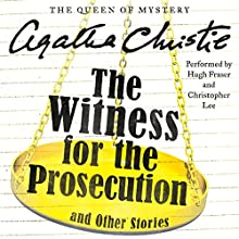 The Witness for the Prosecution and Other Stories Audiobook by Agatha Christie Narrated by Hugh Fraser, Christopher Lee
