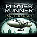 Planesrunner: Everness, Book 1 (       UNABRIDGED) by Ian McDonald Narrated by Tom Lawrence