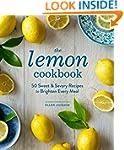 The Lemon Cookbook: 50 Sweet & Savory...