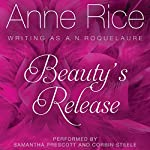 Beauty's Release: Sleeping Beauty Trilogy, Book 3 | Anne Rice