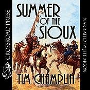 Summer of the Sioux: Matt Tierney Westerns, Book 1 | [Tim Champlin]