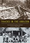 Tracks in the Amazon: The Day-to-Day...