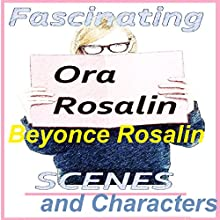 Fascinating Scenes and Characters: How to Flesh Out Your Novel, Writing Awesome Scenes, Make Your Characters Listen, Overcoming Writer's Block: Your Questions(The Righteous Writer Book 2) (       UNABRIDGED) by Ora Rosalin, Beyoncé Rosalin Narrated by Rozanne Devine