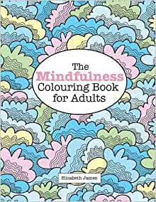 The MINDFULNESS Colouring Book For Adults A Really