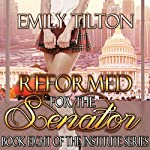 Reformed for the Senator: The Institute Series, Book 8 | Emily Tilton