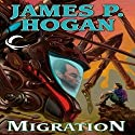 Migration Audiobook by James P Hogan Narrated by Gary Dikeos