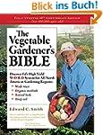 The Vegetable Gardener's Bible, 2nd E...