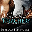 Scorched Treachery: Imdalind, Book 3 Audiobook by Rebecca Ethington Narrated by Eileen Stevens